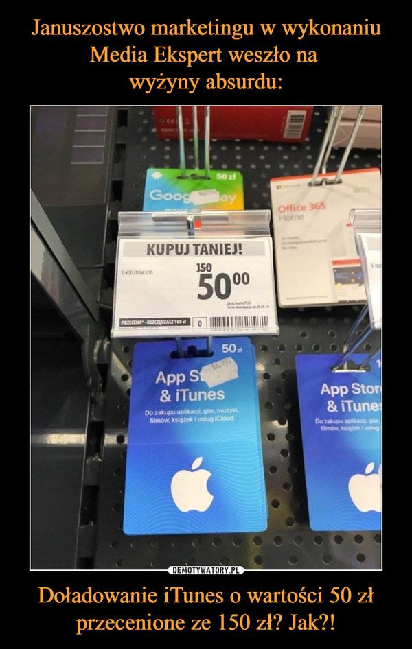 Doładowanie iTunes o wartości 50 zł przecenione ze 150 zł? Jak?! –  KUPUJ TANIEJ!