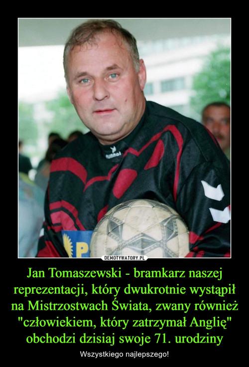 """Jan Tomaszewski - bramkarz naszej reprezentacji, który dwukrotnie wystąpił na Mistrzostwach Świata, zwany również """"człowiekiem, który zatrzymał Anglię"""" obchodzi dzisiaj swoje 71. urodziny"""