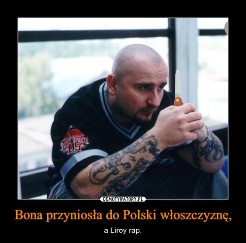 Bona przyniosła do Polski włoszczyznę,