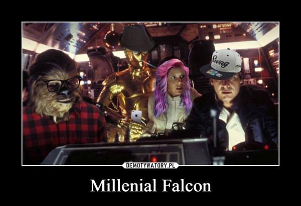 Millenial Falcon –