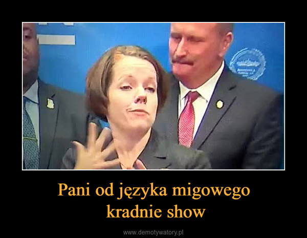 Pani od języka migowego kradnie show –