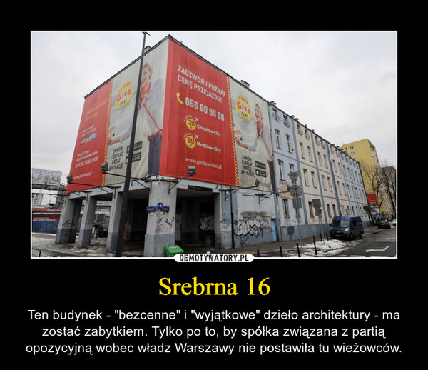 """Srebrna 16 – Ten budynek - """"bezcenne"""" i """"wyjątkowe"""" dzieło architektury - ma zostać zabytkiem. Tylko po to, by spółka związana z partią opozycyjną wobec władz Warszawy nie postawiła tu wieżowców."""