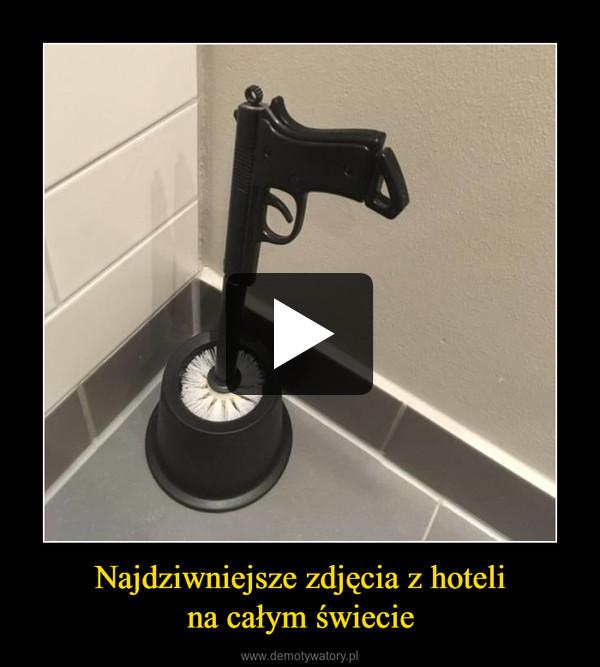 Najdziwniejsze zdjęcia z hotelina całym świecie –