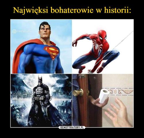 Najwięksi bohaterowie w historii: