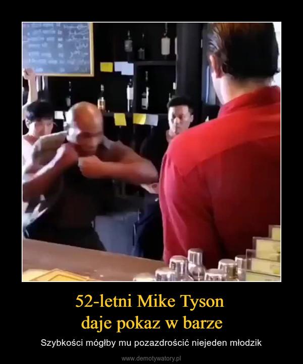 52-letni Mike Tyson daje pokaz w barze – Szybkości mógłby mu pozazdrościć niejeden młodzik