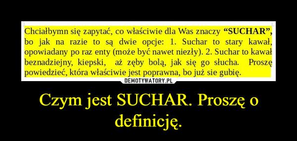 Czym jest SUCHAR. Proszę o definicję. –