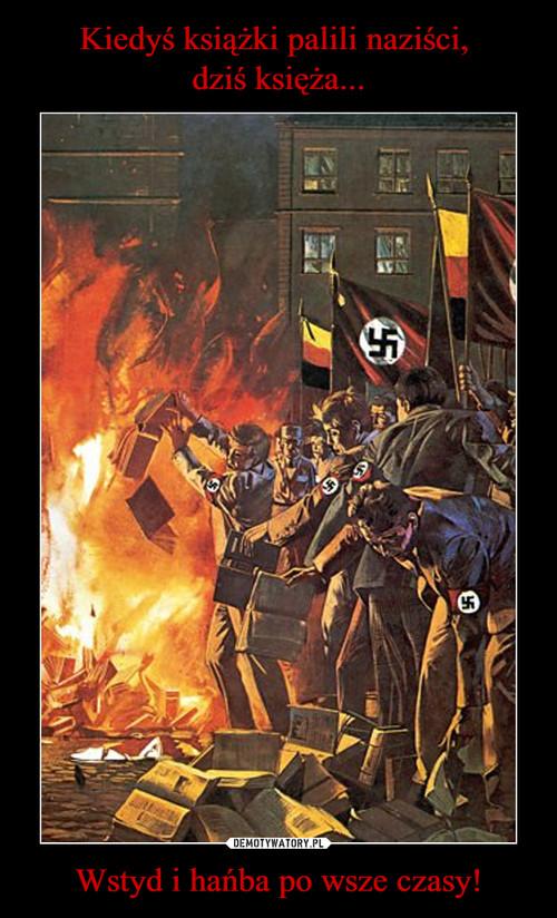 Kiedyś książki palili naziści,  dziś księża... Wstyd i hańba po wsze czasy!
