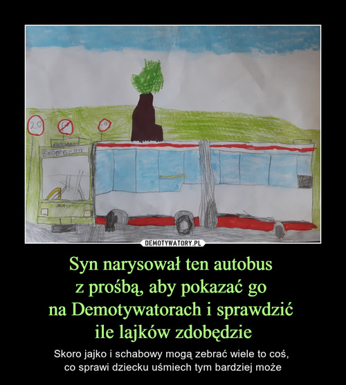 Syn narysował ten autobus  z prośbą, aby pokazać go  na Demotywatorach i sprawdzić  ile lajków zdobędzie