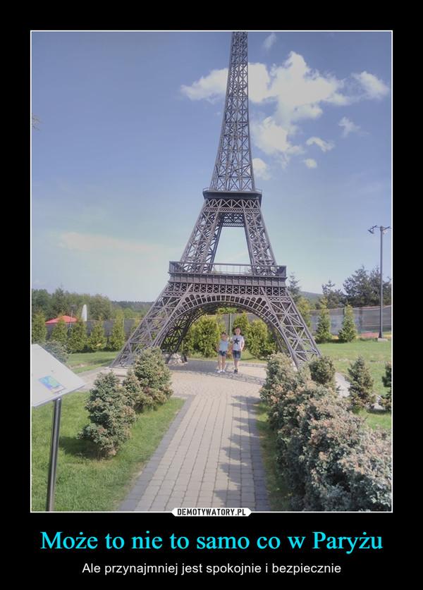 Może to nie to samo co w Paryżu – Ale przynajmniej jest spokojnie i bezpiecznie