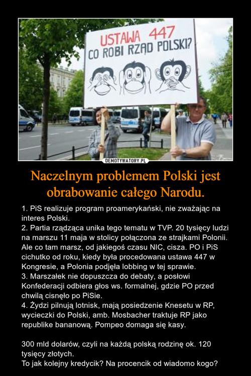 Naczelnym problemem Polski jest obrabowanie całego Narodu.