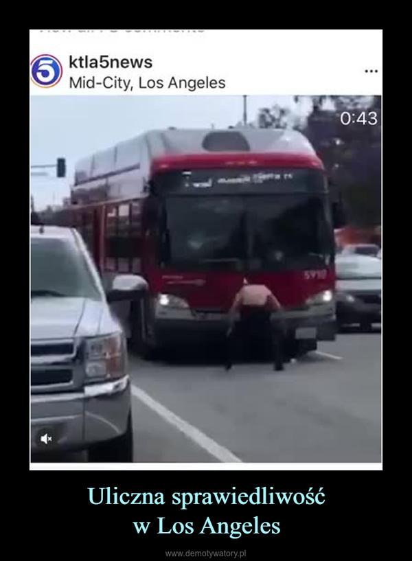 Uliczna sprawiedliwośćw Los Angeles –