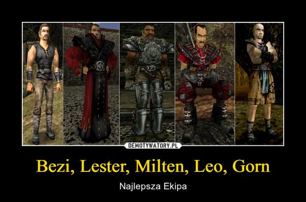 Bezi, Lester, Milten, Leo, Gorn – Najlepsza Ekipa