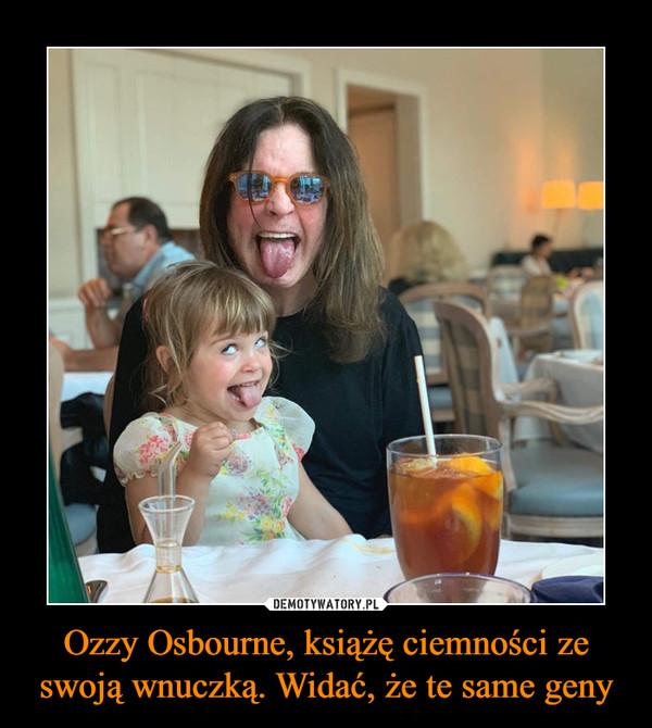 Ozzy Osbourne, książę ciemności ze swoją wnuczką. Widać, że te same geny –