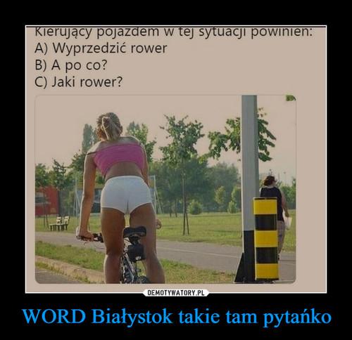 WORD Białystok takie tam pytańko