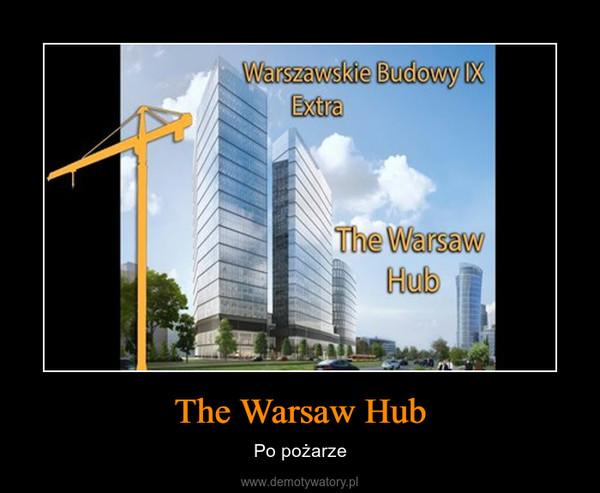 The Warsaw Hub – Po pożarze