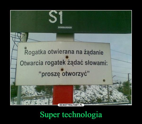Super technologia –