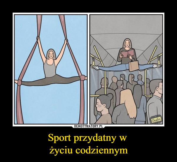 Sport przydatny w życiu codziennym –