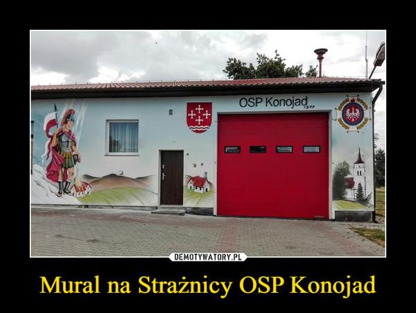Mural na Strażnicy OSP Konojad –