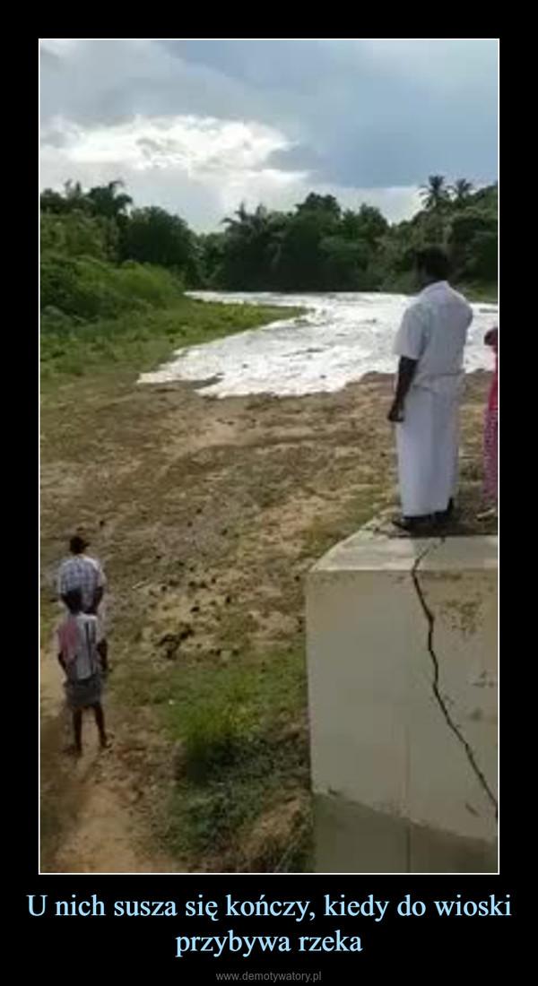 U nich susza się kończy, kiedy do wioski przybywa rzeka –
