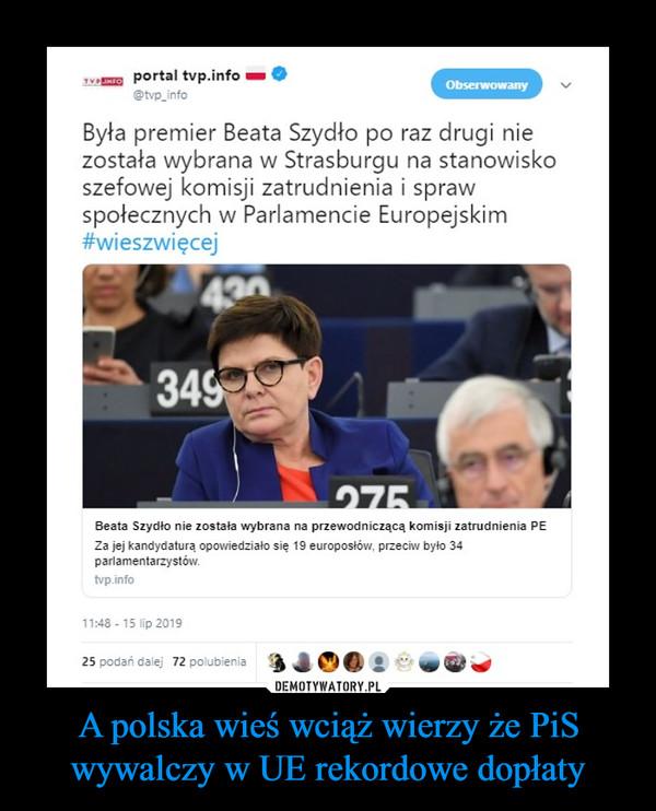 A polska wieś wciąż wierzy że PiS wywalczy w UE rekordowe dopłaty –