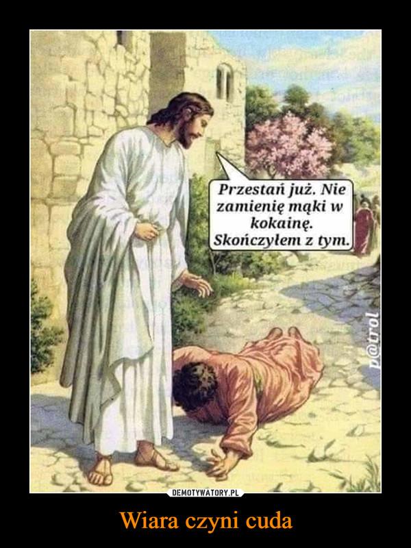 Wiara czyni cuda –