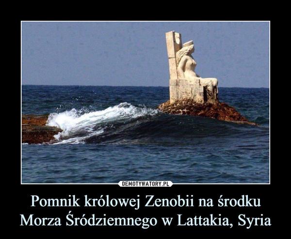 Pomnik królowej Zenobii na środku Morza Śródziemnego w Lattakia, Syria –