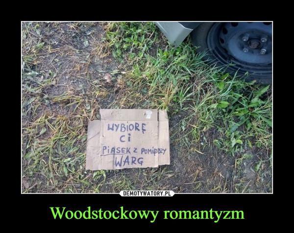 Woodstockowy romantyzm –
