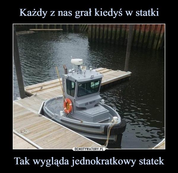 Tak wygląda jednokratkowy statek –