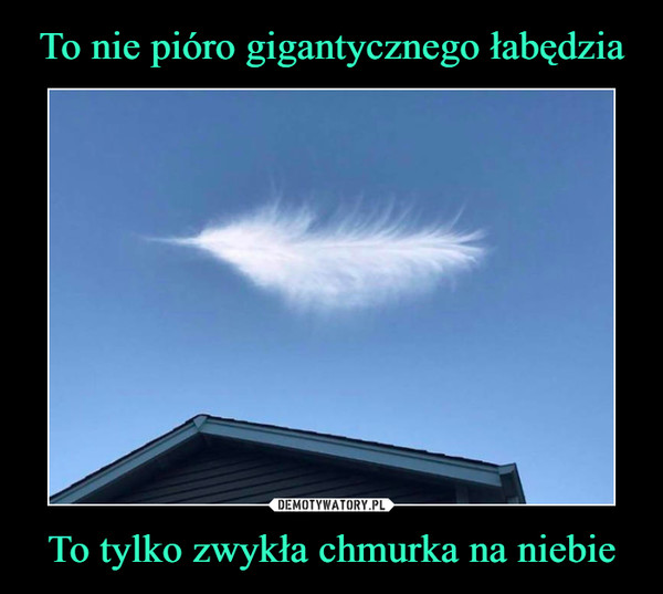 To tylko zwykła chmurka na niebie –