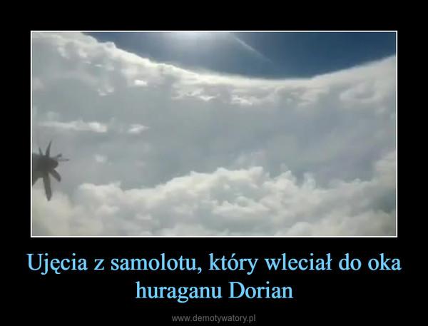 Ujęcia z samolotu, który wleciał do oka huraganu Dorian –