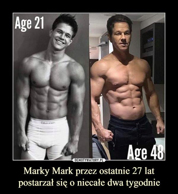 Marky Mark przez ostatnie 27 lat postarzał się o niecałe dwa tygodnie –