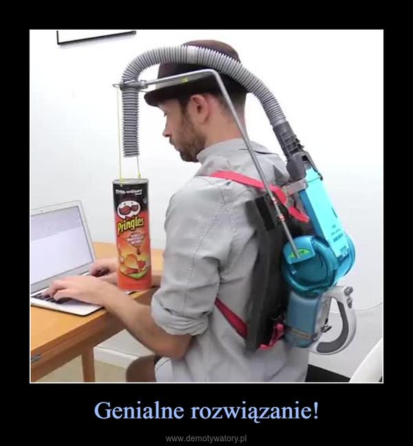 Genialne rozwiązanie! –