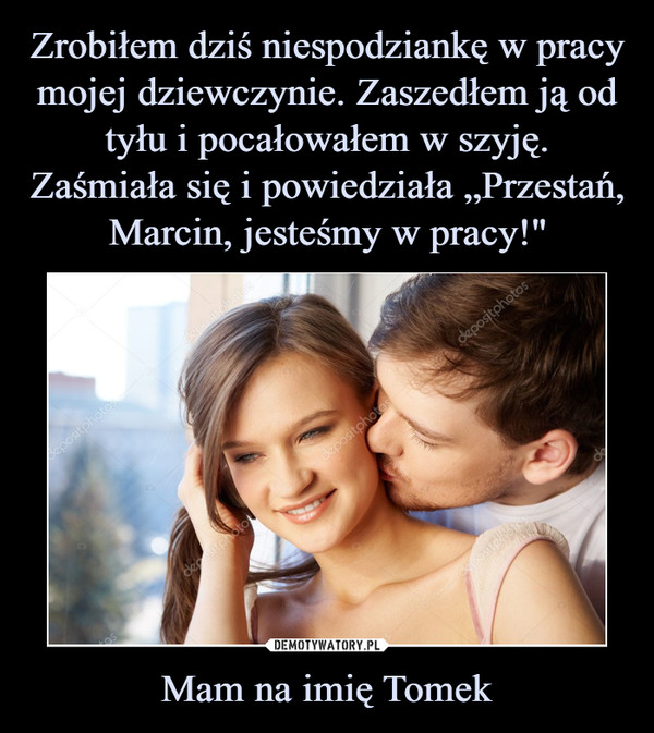 Mam na imię Tomek –