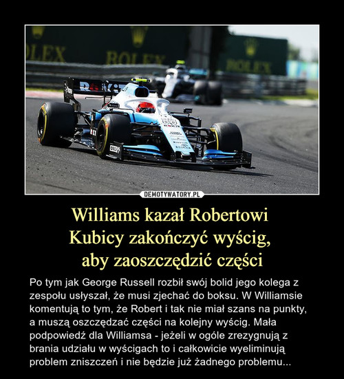 Williams kazał Robertowi  Kubicy zakończyć wyścig,  aby zaoszczędzić części
