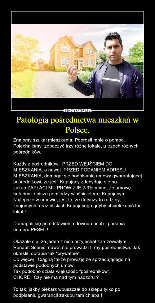 Patologia pośrednictwa mieszkań w Polsce.