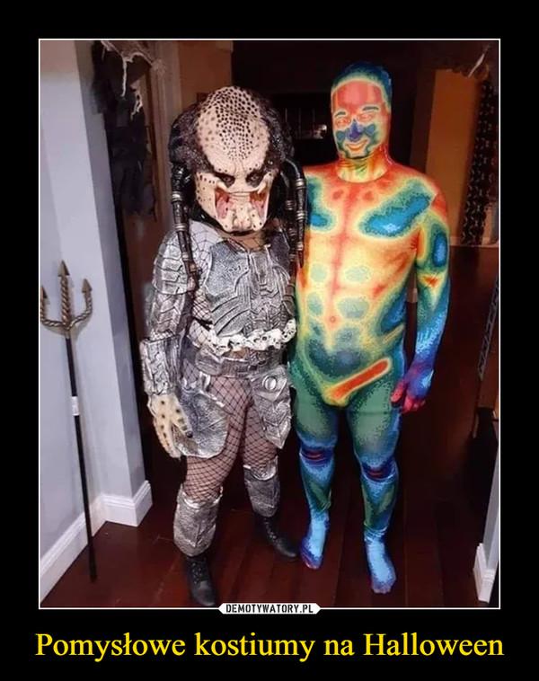 Pomysłowe kostiumy na Halloween –