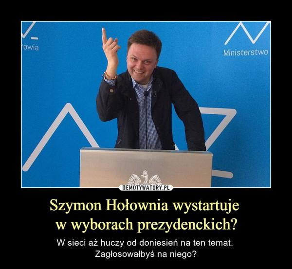 Szymon Hołownia wystartuje w wyborach prezydenckich? – W sieci aż huczy od doniesień na ten temat. Zagłosowałbyś na niego?