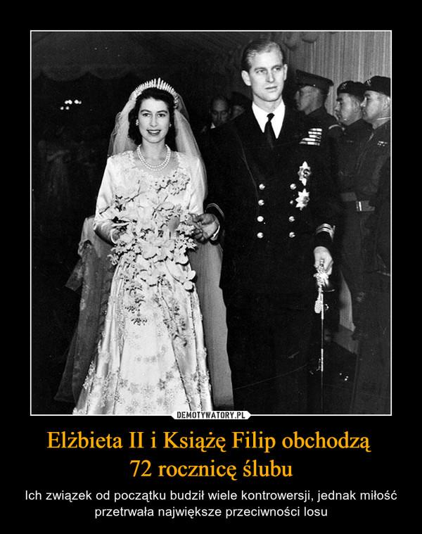 Elżbieta II i Książę Filip obchodzą 72 rocznicę ślubu – Ich związek od początku budził wiele kontrowersji, jednak miłość przetrwała największe przeciwności losu