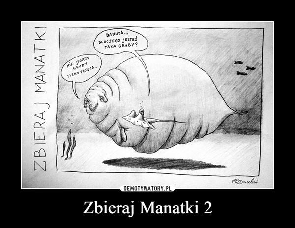 Zbieraj Manatki 2 –