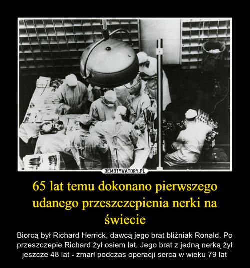 65 lat temu dokonano pierwszego udanego przeszczepienia nerki na świecie