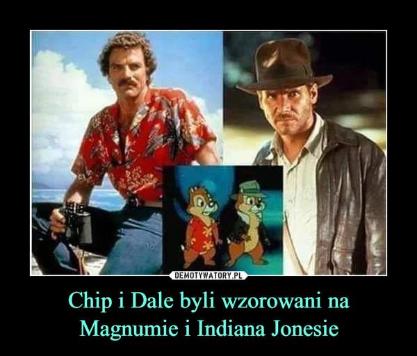 Chip i Dale byli wzorowani na Magnumie i Indiana Jonesie –