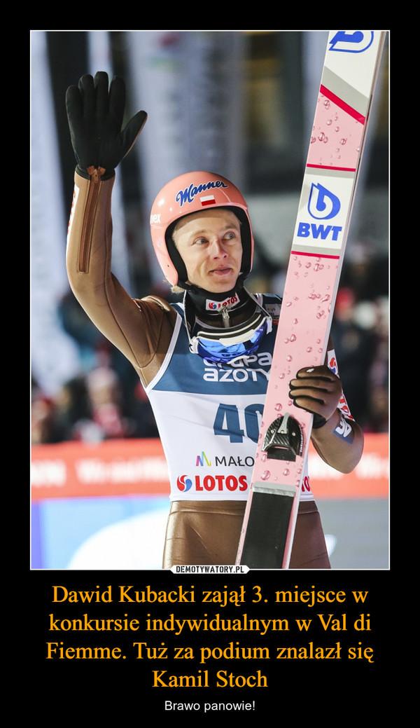 Dawid Kubacki zajął 3. miejsce w konkursie indywidualnym w Val di Fiemme. Tuż za podium znalazł się Kamil Stoch – Brawo panowie!