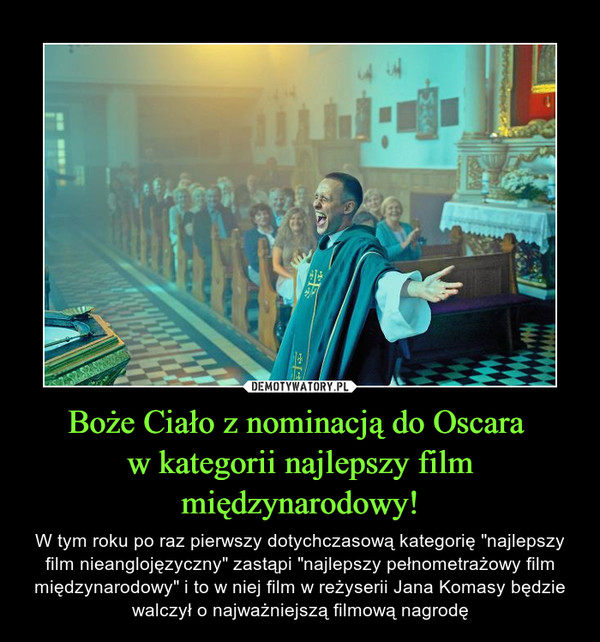 """Boże Ciało z nominacją do Oscara w kategorii najlepszy film międzynarodowy! – W tym roku po raz pierwszy dotychczasową kategorię """"najlepszy film nieanglojęzyczny"""" zastąpi """"najlepszy pełnometrażowy film międzynarodowy"""" i to w niej film w reżyserii Jana Komasy będzie walczył o najważniejszą filmową nagrodę"""