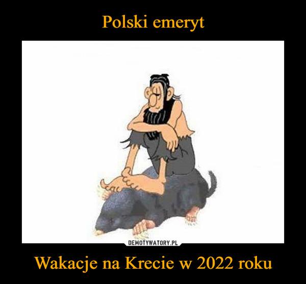 Wakacje na Krecie w 2022 roku –