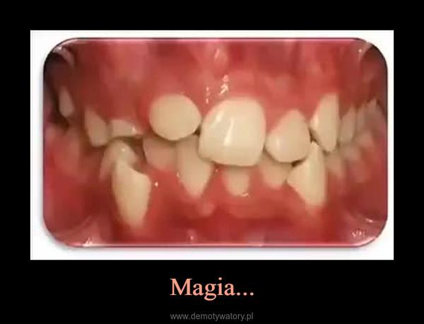 Magia... –