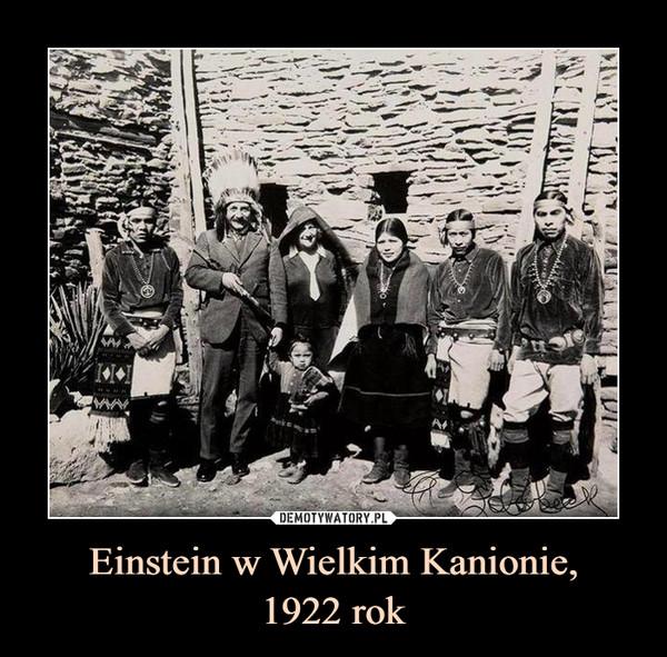 Einstein w Wielkim Kanionie,1922 rok –