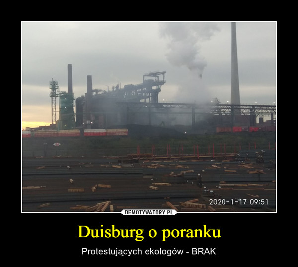 Duisburg o poranku – Protestujących ekologów - BRAK