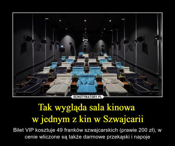 Tak wygląda sala kinowa w jednym z kin w Szwajcarii – Bilet VIP kosztuje 49 franków szwajcarskich (prawie 200 zł), w cenie wliczone są także darmowe przekąski i napoje