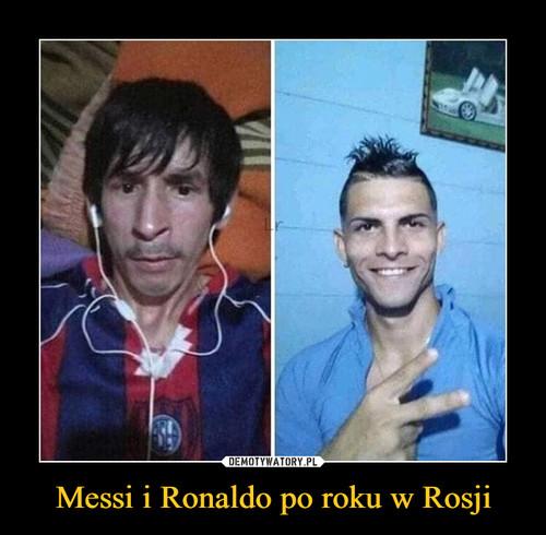 Messi i Ronaldo po roku w Rosji