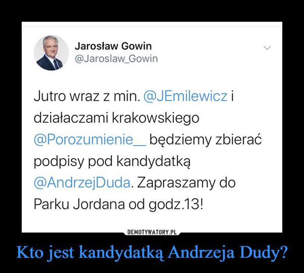 Kto jest kandydatką Andrzeja Dudy? –